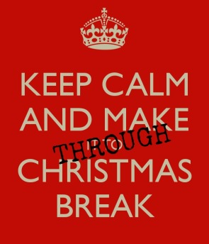 keep-calm-and-make-it-to-christmas-break-42