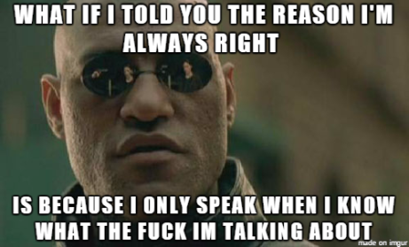 to-my-friends-who-call-me-an-arrogant-know-it-all-167413.png