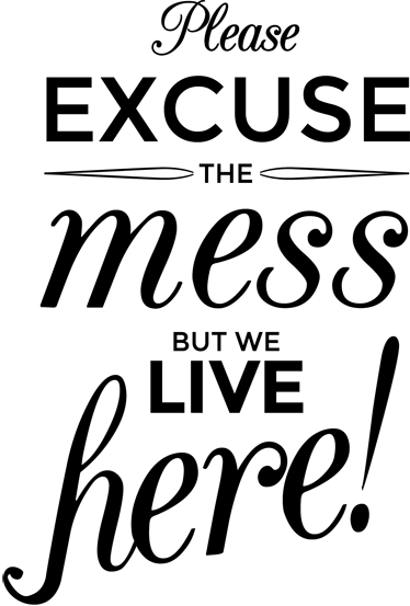 excuse-the-mess-wall-sticker-7628